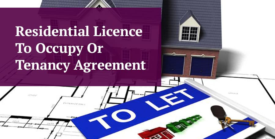 Residential Licence To Occupy Or A Tenancy Agreement