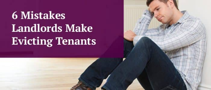 6 Mistakes Landlords Make Evicting Tenants header image