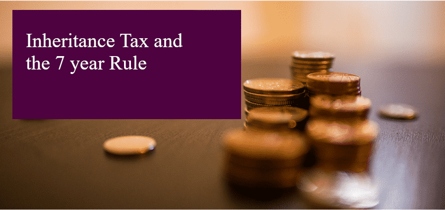 Inheritance Tax and the 7 Year Rule header image