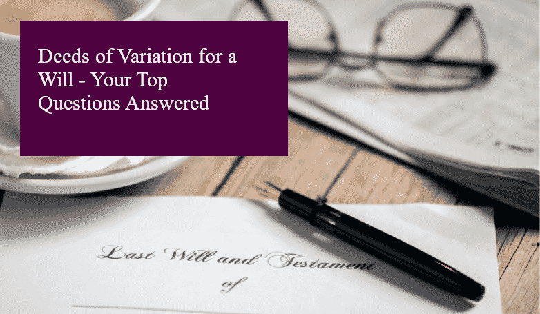 what is a deed of variation for a will header image
