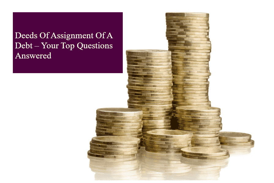 Deeds Of Assignment Of A Debt – Your Top Questions Answered image 1